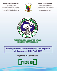 Press Kit on the participation of H.E. Paul BIYA at the Extraordinary Summit of CEMAC in N'Djamena on 31 October 2017.
