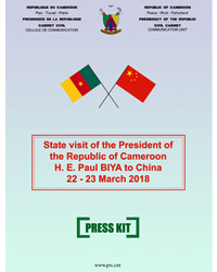 Press kit - State Visit of H.E. Paul BIYA to the People's Republic of China